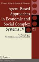Agent-Based Approaches in Economic and Social Complex Systems IV: Post Proceedings of The AESCS International Workshop 2005 - Agent-Based Social Systems 3 (Hardback)