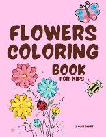 Flowers Coloring Book for Kids: Alphabet Flower A-Z coloring book for kids age 2-10 (Paperback)