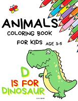 Animals Coloring Book for kids age 3-5: Coloring activity books Educational Coloring Pages of Animals Letters A to Z for Boys and Girls, Little Kids, Preschool and Kindergarten (Paperback)