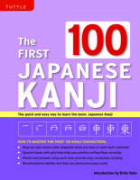 The First 100 Japanese Kanji: (JLPT Level N5) The quick and easy way to learn the basic Japanese Kanji (Paperback)