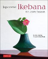Japanese Ikebana for Every Season: . (Hardback)