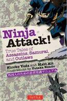 Ninja Attack!: True Tales of Assassins, Samurai, and Outlaws - Yokai Attack! Series (Paperback)