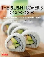 The Sushi Lover's Cookbook: Easy to Prepare Sushi for Every Occasion (Paperback)