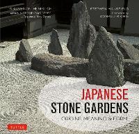 Japanese Stone Gardens: Origins, Meaning & Form (Hardback)