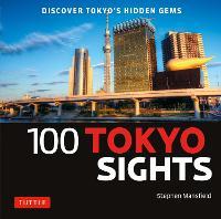 100 Tokyo Sights: Discover Tokyo's Hidden Gems (Paperback)