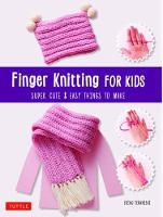 Finger Knitting for Kids: Super Cute and Easy Things to Make (Paperback)
