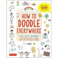 How to Doodle Everywhere: Cute & Easy Drawings for Notebooks, Cards, Gifts and So Much More (Paperback)