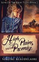 High Plains Promise - Love on the High Plains 2 (Paperback)