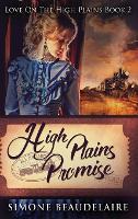High Plains Promise: Large Print Hardcover Edition - Love on the High Plains 2 (Hardback)
