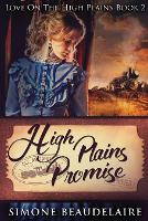 High Plains Promise: Large Print Edition - Love on the High Plains 2 (Paperback)