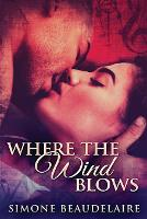Where The Wind Blows: Large Print Edition (Paperback)