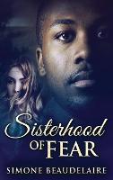 Sisterhood of Fear (Hardback)
