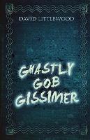 Ghastly Gob Gissimer (Paperback)