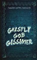Ghastly Gob Gissimer (Hardback)