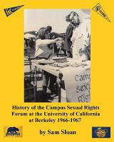 History of the Campus Sexual Rights Forum at the University of California at Berkeley 1966-1967 (Paperback)