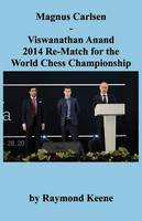 Magnus Carlsen - Viswanathan Anand 2014 Re-Match for the World Chess Championship (Paperback)