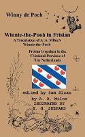Winny de Poeh Winnie-the-Pooh in Frisian A Translation of A. A. Milne's Winnie-the-Pooh into Frisian