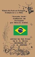 "Winnie Puff Winnie-The-Pooh in Portuguese a Translation of A. A. Milne's ""Winnie-The-Pooh"" Into Portuguese"