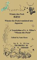 Winnie-the-Pooh in Japanese A Translation of A. A. Milne's Winnie-the-Pooh