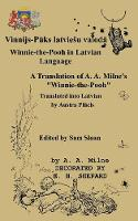 """Winnie-the-Pooh in Latvian Language A Translation of A. A. Milne's """"Winnie-the-Pooh"""""""