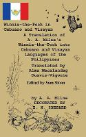 Winnie-the-Pooh in Cebuano and Visayan A Translation of A. A. Milne's Winnie-the-Pooh