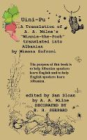 "Uini-Pu Winnie-the-Pooh in Albanian A Translation of A. A. Milne's ""Winnie-the-Pooh"""