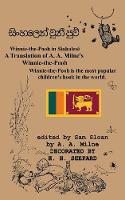 """Winnie-The-Pooh in Sinhalese a Translation of A. A. Milne's """"Winnie-The-Pooh"""" Into Sinhalese"""
