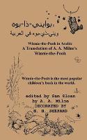 "Winnie-the-Pooh in Arabic A Translation of A. A. Milne's ""Winnie-the-Pooh"" into Arabic"
