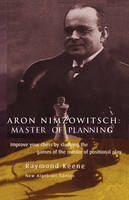 Aron Nimzowitsch: Master of Planning (Paperback)