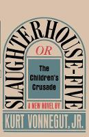 Slaughterhouse-Five, or The Children's Crusade: A Duty-Dance with Death (Paperback)