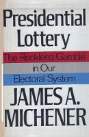 Presidential Lottery The Reckless Gamble in our Electoral System (Paperback)