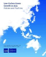 Low-Carbon Green Growth in Asia: Policies and Practices (Paperback)
