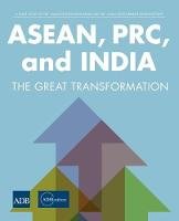 ASEAN, PRC, and India: The Great Transformation (Paperback)