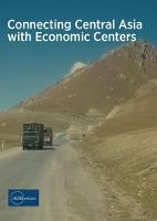 Connecting Central Asia with Economic Centers (Paperback)