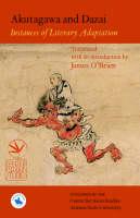Akutagawa and Dazai: Instances of Literary Adaptation (Paperback)