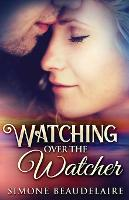 Watching Over The Watcher (Paperback)