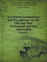A Critical Commentary and Paraphrase on the Old and New Testament and the Apocrypha Volume 2 (Paperback)