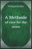 A Methode of Cure for the Stone (Paperback)