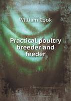 Practical Poultry Breeder and Feeder (Paperback)
