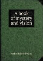 A Book of Mystery and Vision (Paperback)
