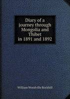 Diary of a Journey Through Mongolia and Thibet in 1891 and 1892 (Paperback)