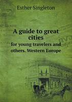 A Guide to Great Cities for Young Travelers and Others. Western Europe (Paperback)