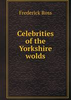 Celebrities of the Yorkshire Wolds (Paperback)