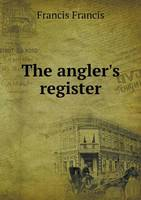 The Angler's Register (Paperback)