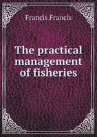 The Practical Management of Fisheries (Paperback)
