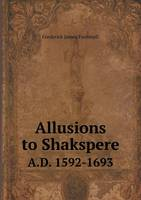 Allusions to Shakspere A.D. 1592-1693 (Paperback)