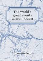 The World's Great Events Volume 1. Ancient (Paperback)