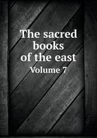 The Sacred Books of the East Volume 7 (Paperback)