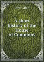A Short History of the House of Commons (Paperback)
