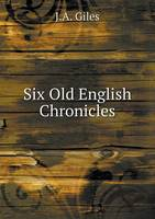 Six Old English Chronicles (Paperback)